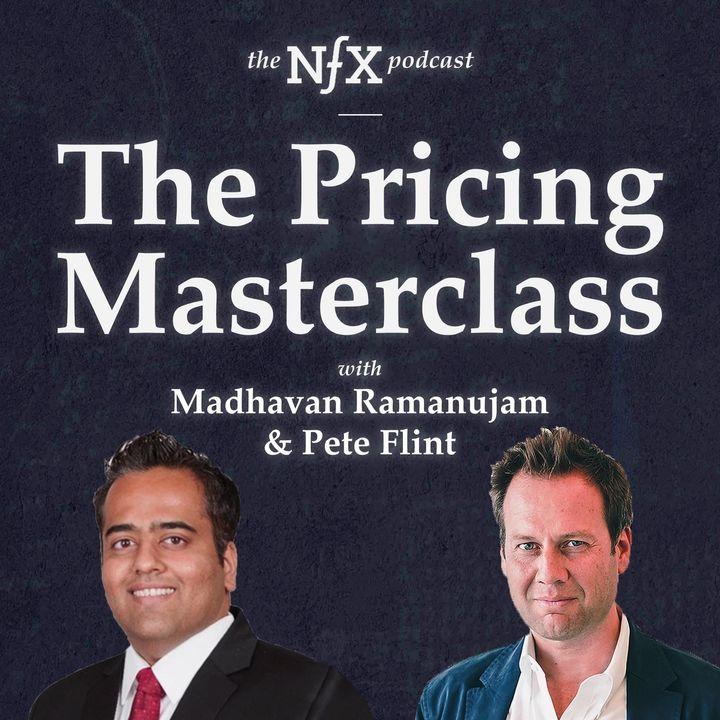 The Pricing Masterclass with Madhavan Ramanujam & Pete Flint