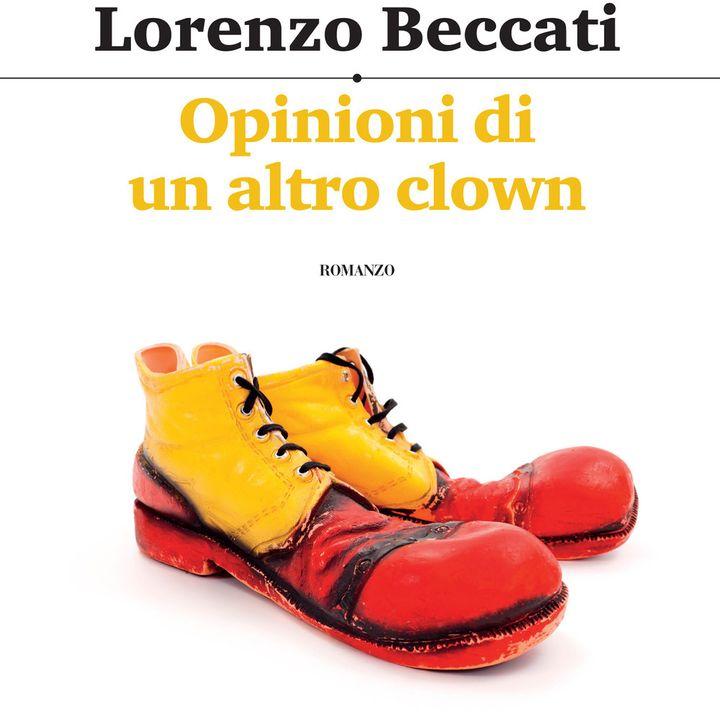 """Lorenzo Beccati """"Opinioni di un altro clown"""""""