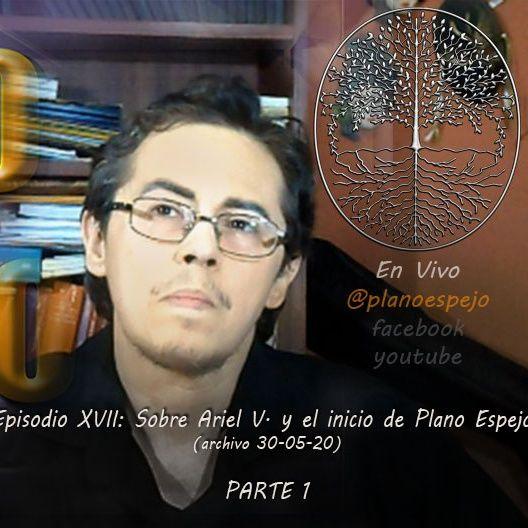 Episodio XVII - Sobre Ariel Varela y el inicio de Plano Espejo  PARTE1