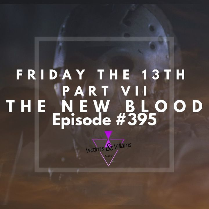 #395 | Friday the 13th Part VII: The New Blood (1988)