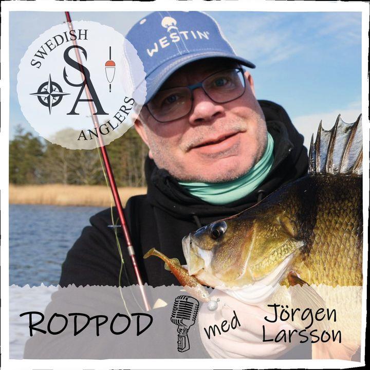 Swedish Anglers RodPod avsnitt 21 med Jörgen Larsson