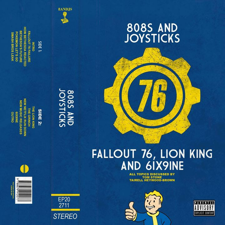 Episode 20: Fallout 76, Lion King and 6IX9INE