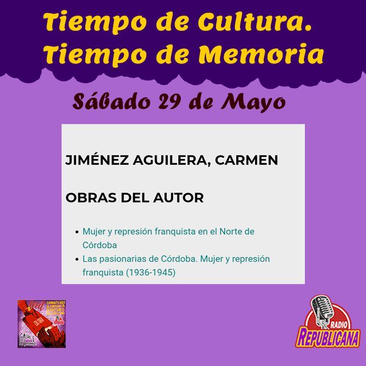 TIEMPO DE CULTURA. TIEMPO DE MEMORIA. PROGRAMA #28 - CARMEN JIMENEZ AGUILERA