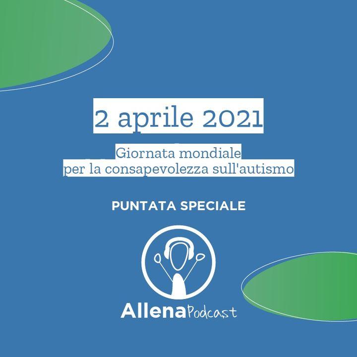 AllenaPodcast Puntata Speciale - 2 aprile 2021