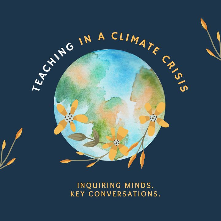 Teaching in a Climate Crisis
