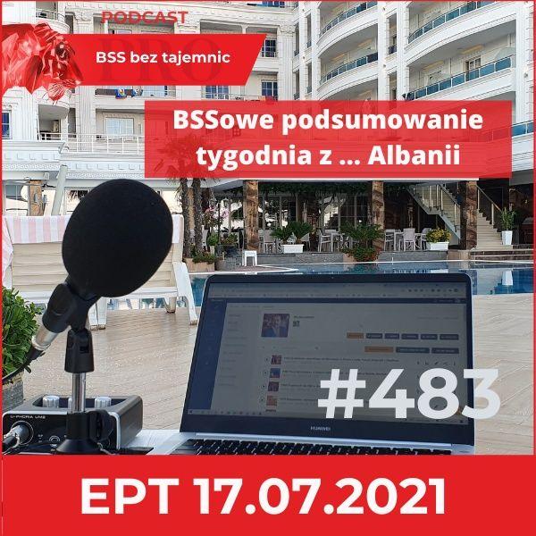 #483 Ekspresowe Podsumowanie Tygodnia z Albanii – 17 lipca 2021