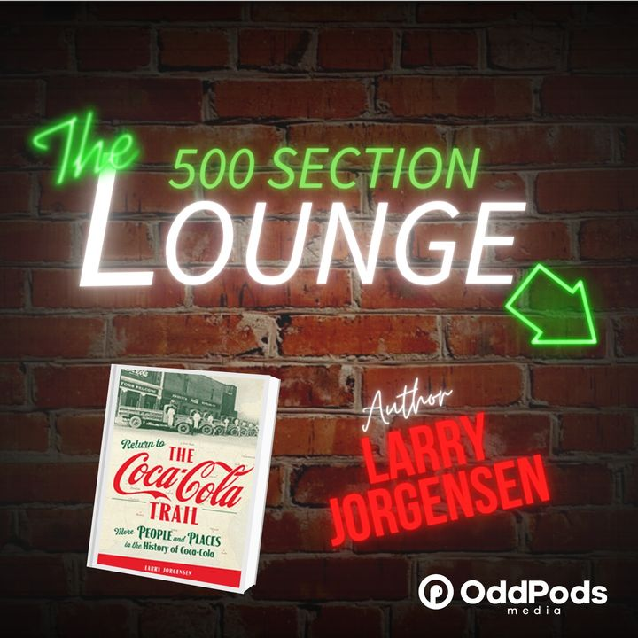 """E78: We """"Return to the Coca-Cola Trail"""" with Larry Jorgensen!"""