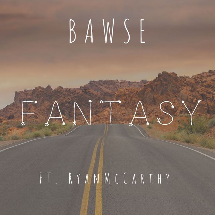 Fantasy ft. Ryan McCarthy - BAWSE