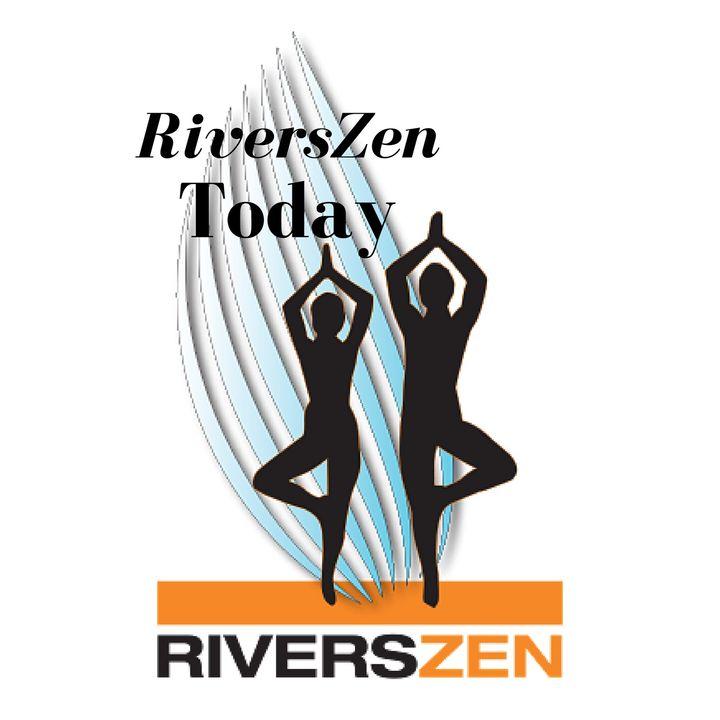 RiversZen Today