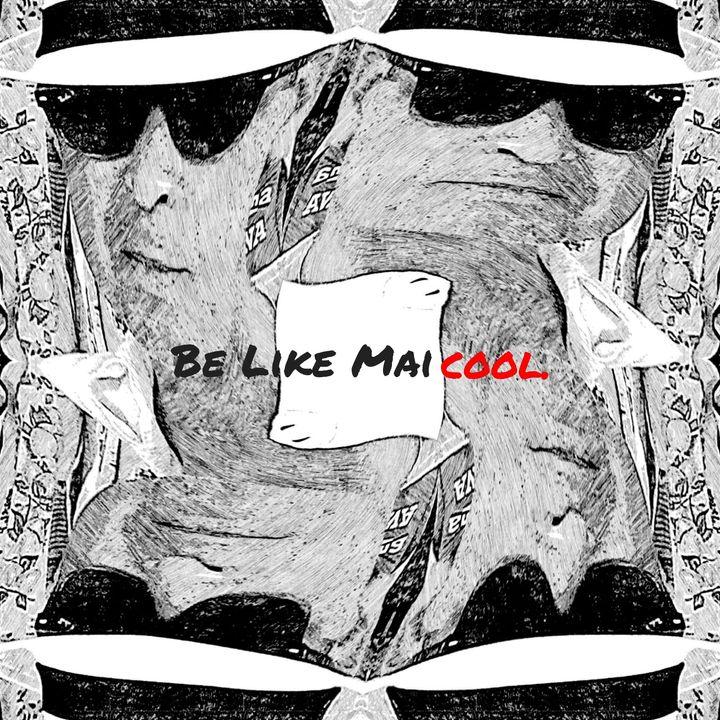 Be like Maicool