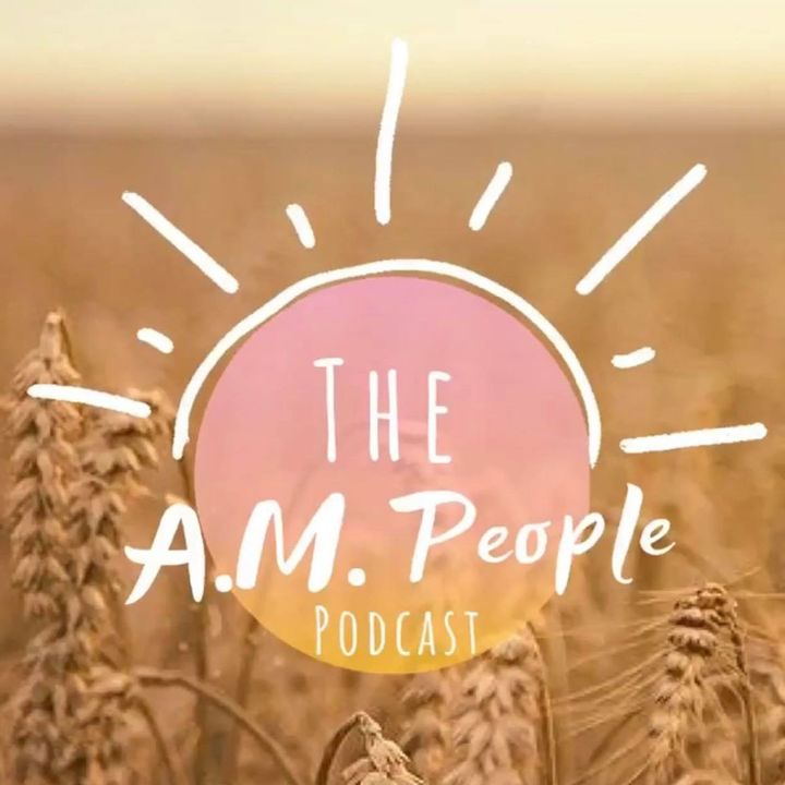 The A.M. People Podcast