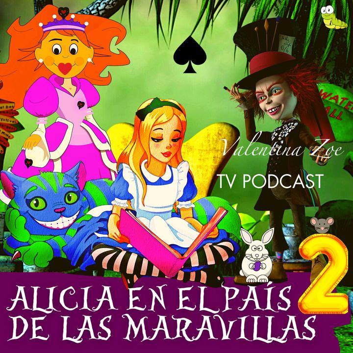 ALICIA EN EL PAÍS DE LAS MARAVILLAS 2 🎩   Las Aventuras de Alicia en las Maravillas😸   Valentina Zoe