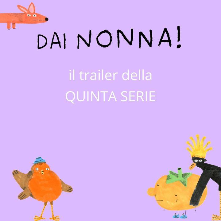 Trailer quinta serie - Dai nonna