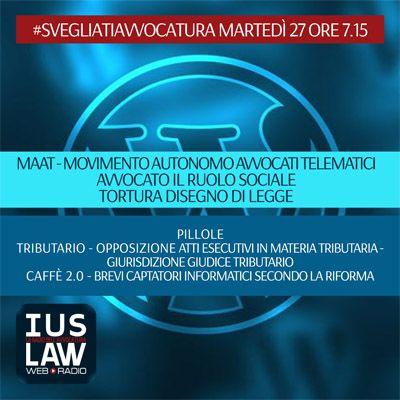 MARTEDÌ, 27  GIUGNO 2017 #SvegliatiAvvocatura - LIVE