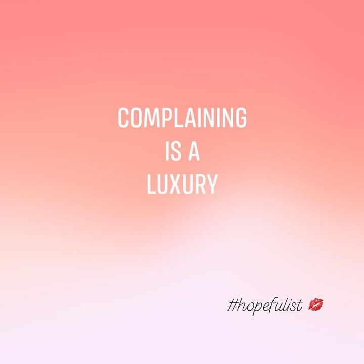 Complaining is a luxury. Ep. 436