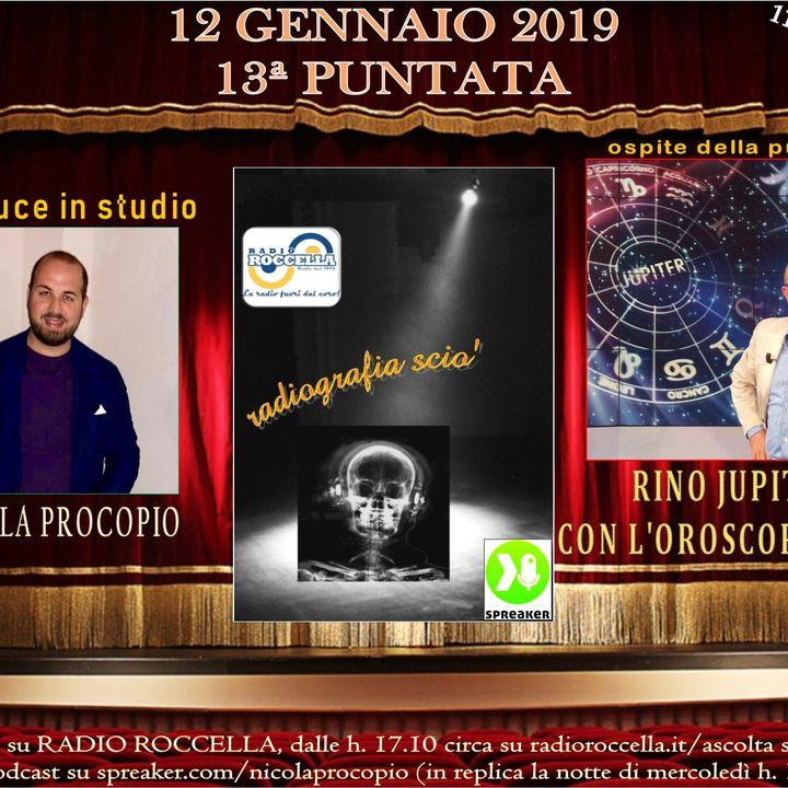 Radiografia Scio' - N.13 del 05-01-2019 - Speciale Oroscopo 2019 con Rino Jupiter!
