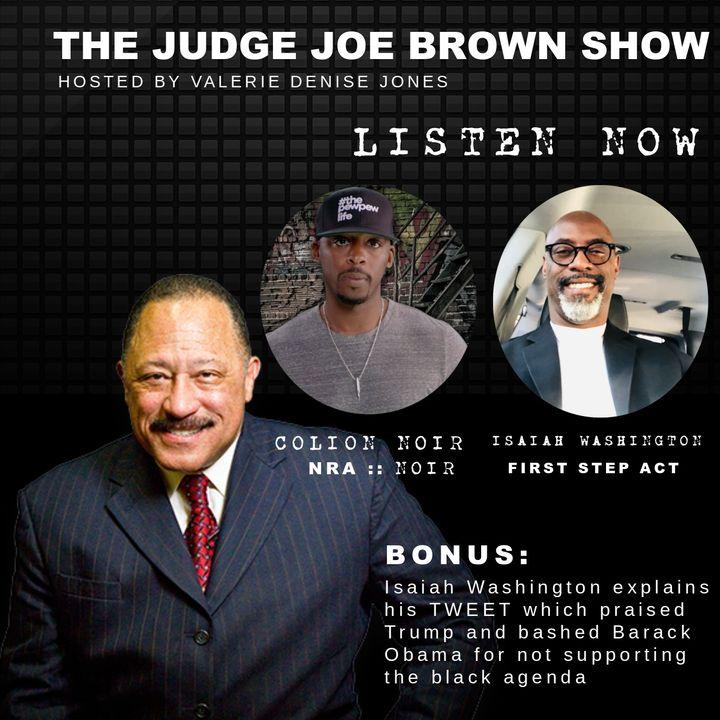 Listen Now :: FULL Episode :  Judge Joe Brown, Colion Noir and Isaiah Washington
