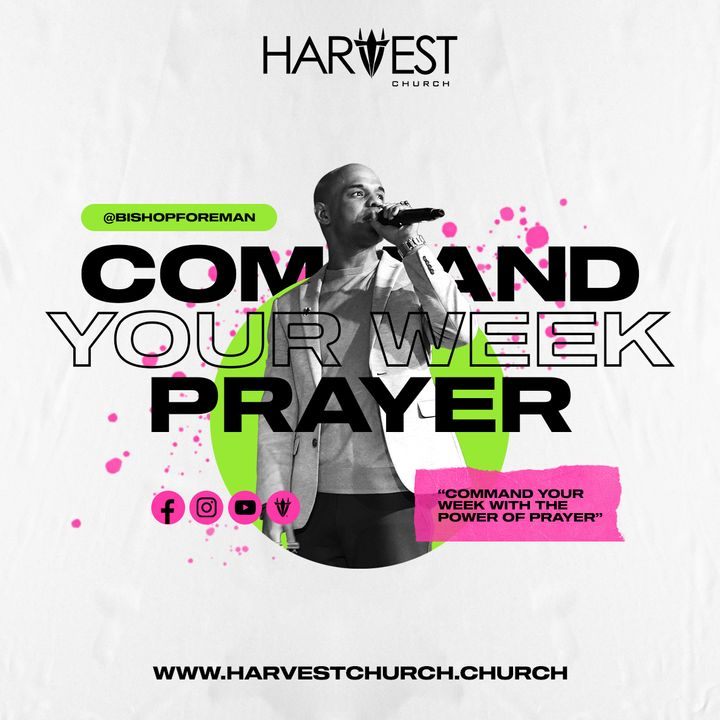 Command Your Week Prayer - March 22, 2021 - Bishop Kevin Foreman