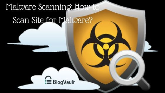 Malware Scanning How to Scan Site for Malware