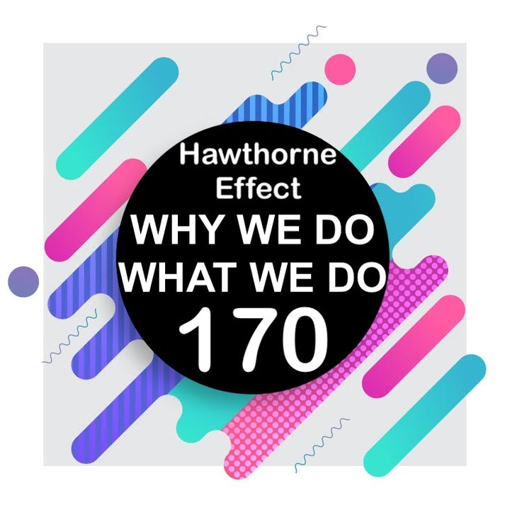 170 | The Hawthorne Effect