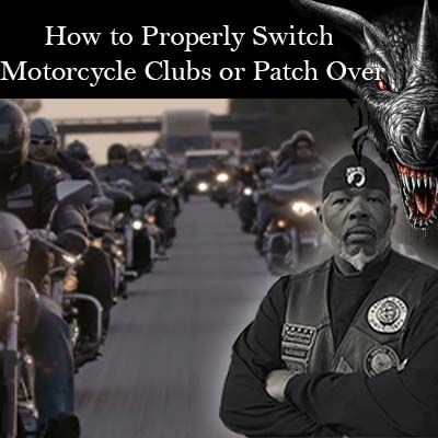 How to properly switch Motorcycle Clubs or Patch Over