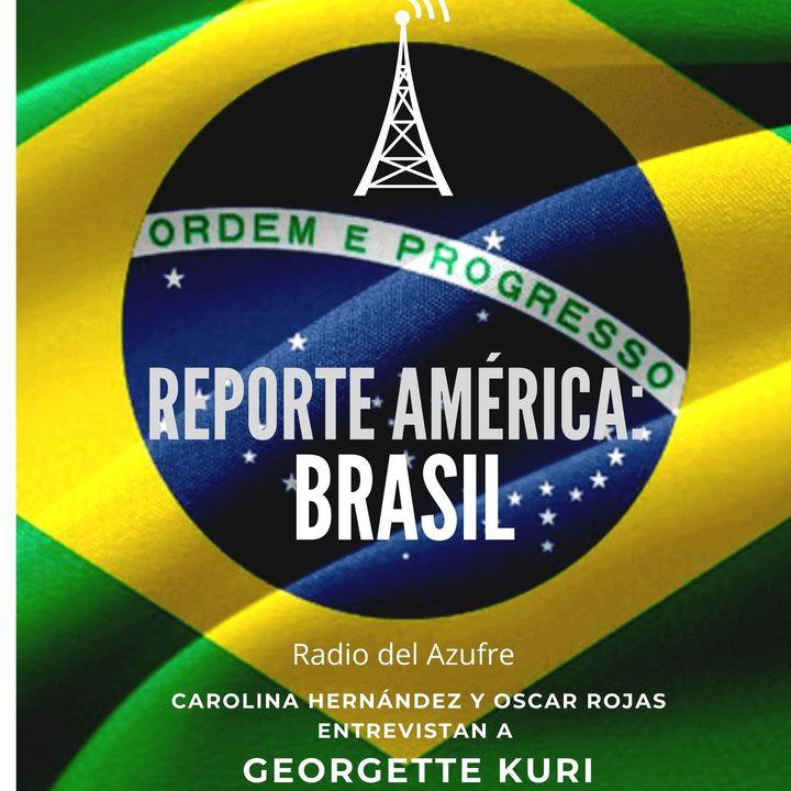 Reporte América - Brasil con Georgette Kuri