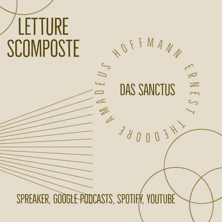 La Stagione del racconto Breve: E. T. A. Hoffmann Il Sanctus- seconda ed ultima parte