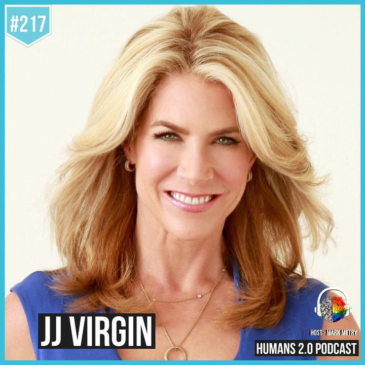 217: JJ Virgin   Why Food Should Be Your Top Priority in Life