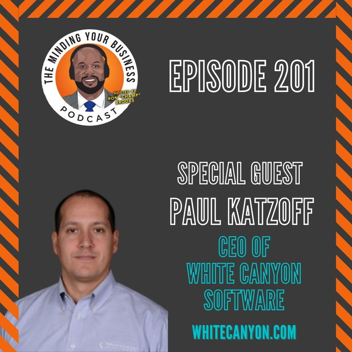 #201 - Paul Katzoff, CEO of White Canyon Software