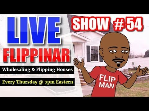 Live Show #54   Flipping Houses Flippinar: House Flipping With No Cash or Credit 05-17-18