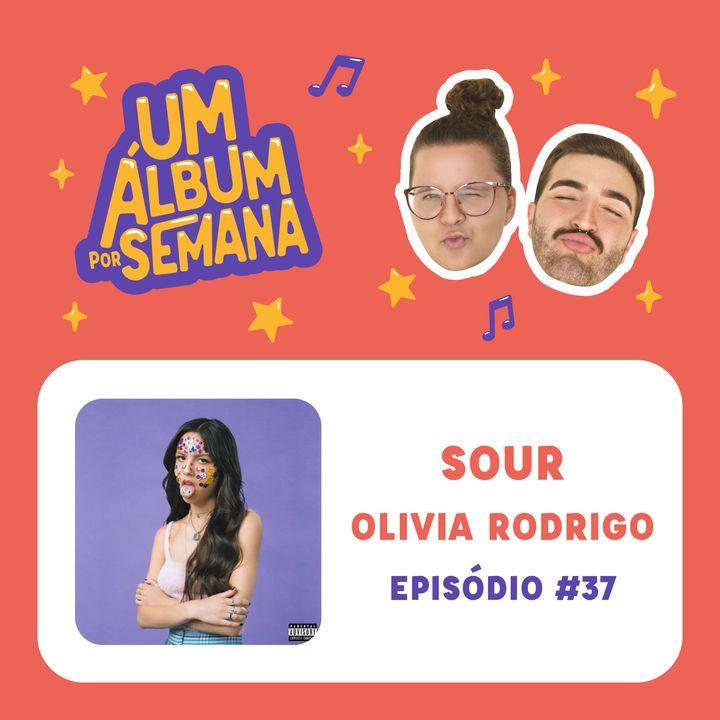 #37 Sour - Olivia Rodrigo