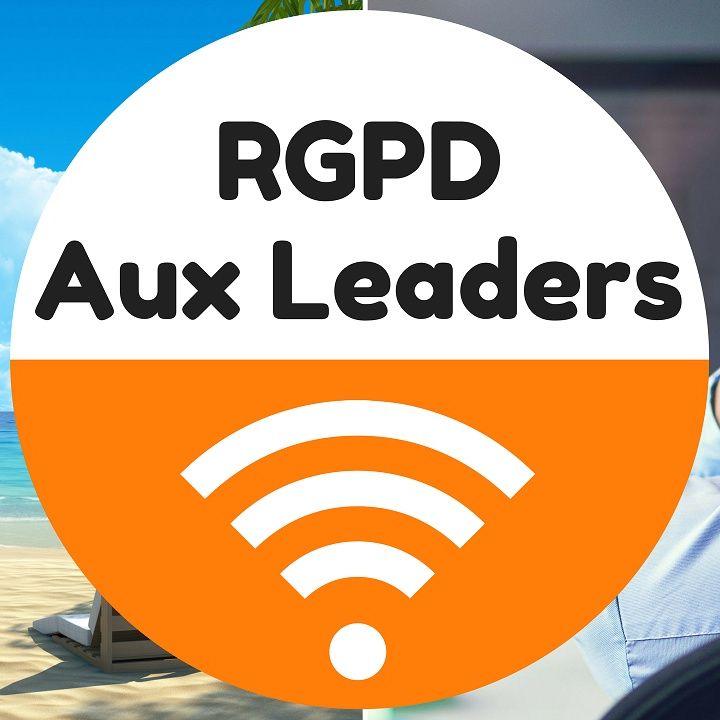 RGPD - Aux Leaders, reveillez-vous !