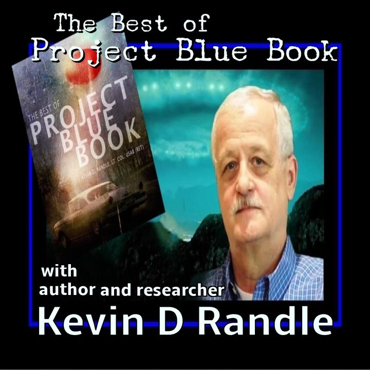 The Best of Project Blue Book with researcher and author Kevin Randle