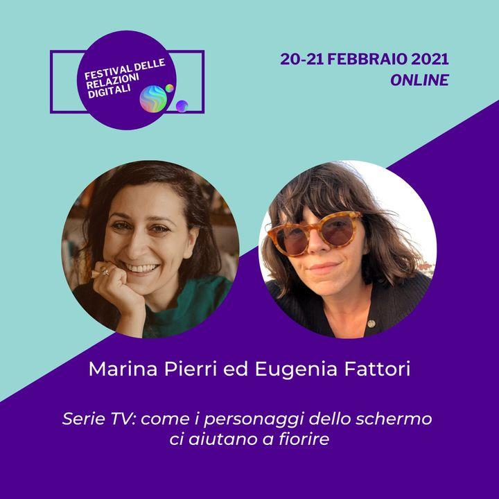Serie TV: come i personaggi dello schermo ci aiutano a fiorire | Marina Pierri, Eugenia Fattori - #FRD2021