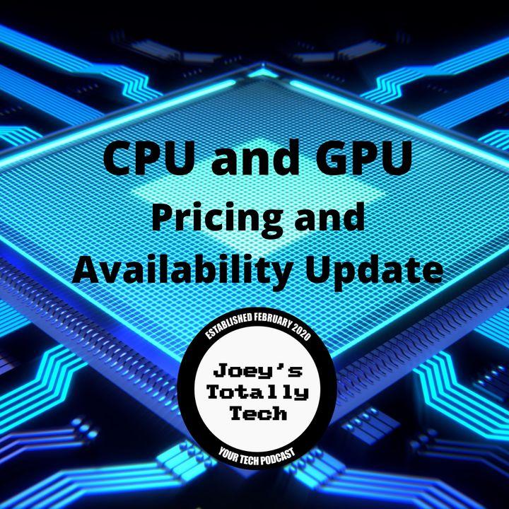 CPU and GPU Pricing and Availability Update