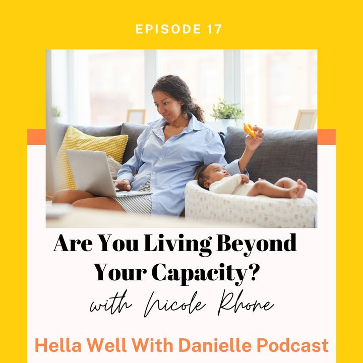 EP 17: Are You Living Beyond Capacity?