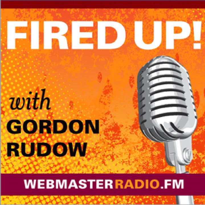 Fired Up With Gordon Rudow