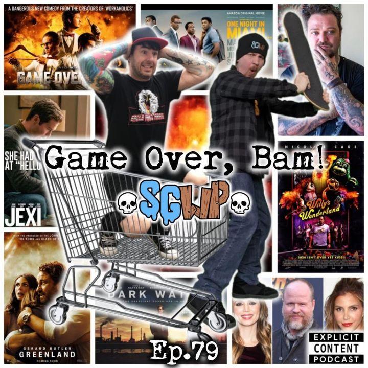 Ep 79 - Game Over, Bam
