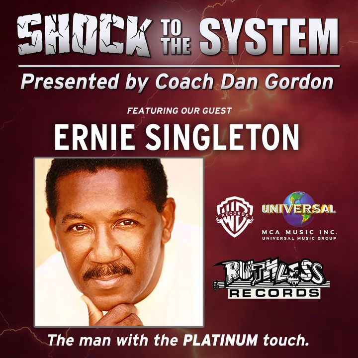 Ernie Singleton - The Man with the Platinum Touch on Shock to the System - with Coach Dan Gordon