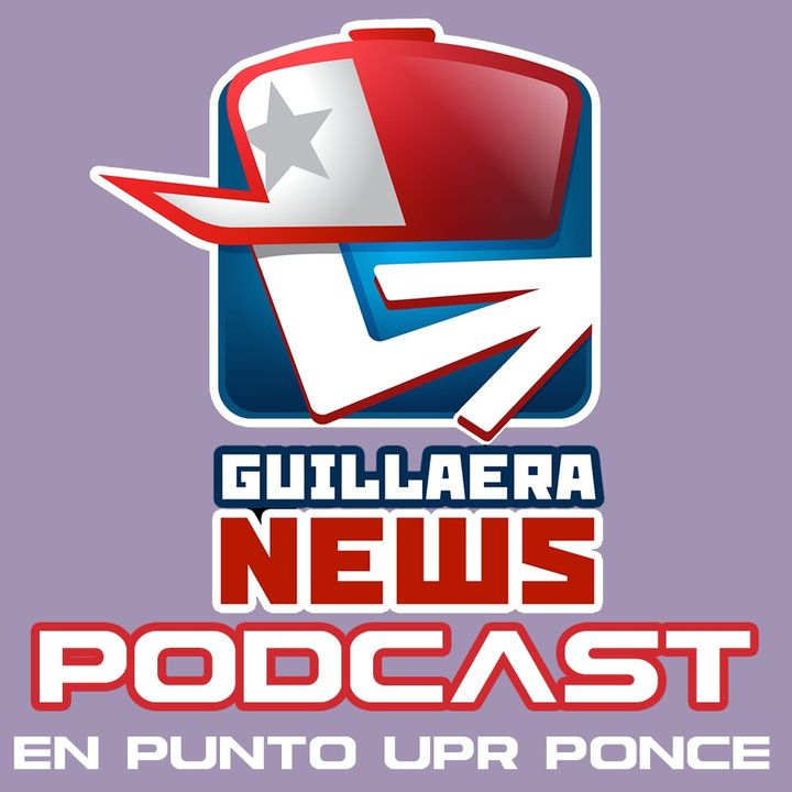 GUILLAERA NEWWS PODCAST 131:  EN PUNTO UPR PONCE