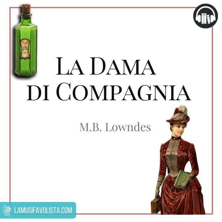 LA DAMA DI COMPAGNIA • M.B. Lowndes  • Capitolo 07 ☆ Audiolibro ☆