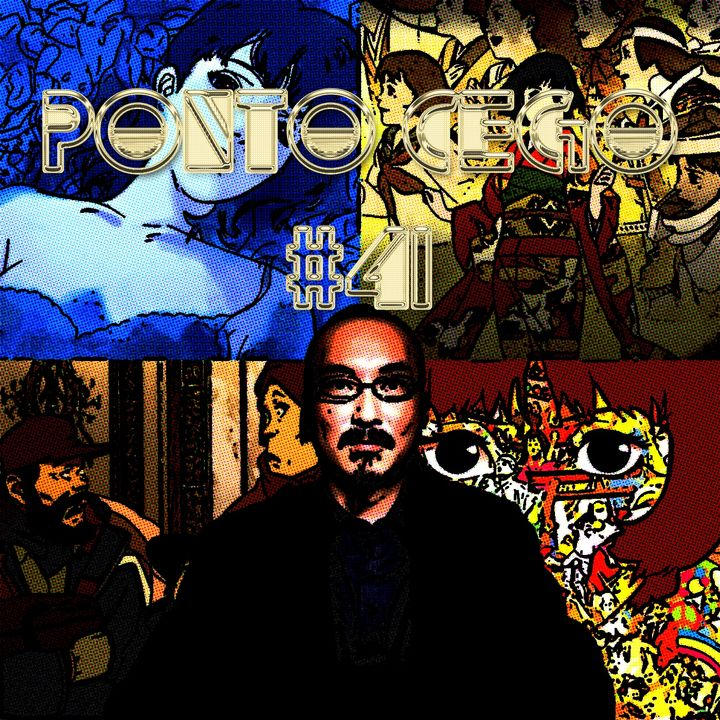 Ponto Cego #41: Satoshi Kon