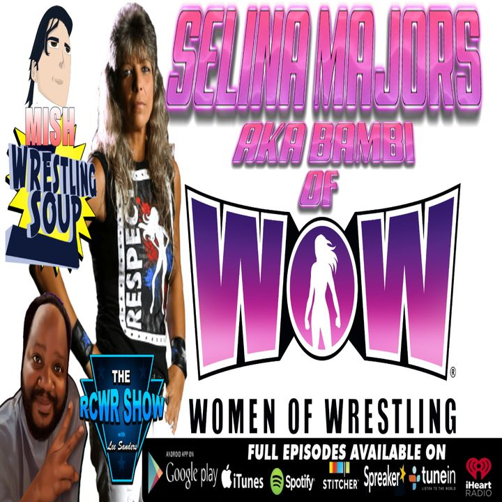 WOW: Women of Wrestling's Selina Majors aka Bambi: The RCWR Show with Lee & Mish 9-6-2019