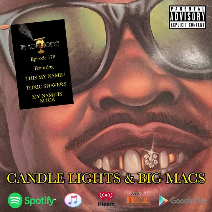 The Mogul Lounge Episode 178: Candle Lights & Big Macs