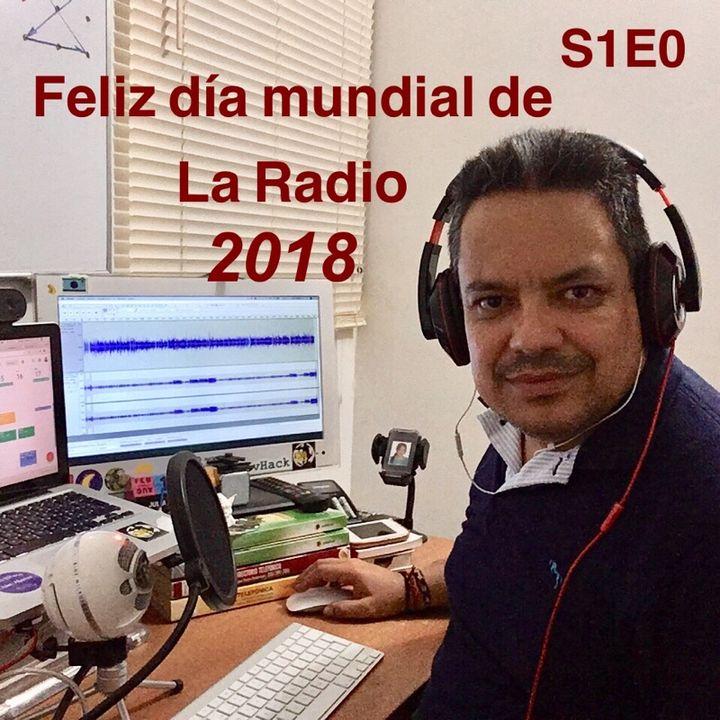 S1E00 - Día Mundial de la Radio