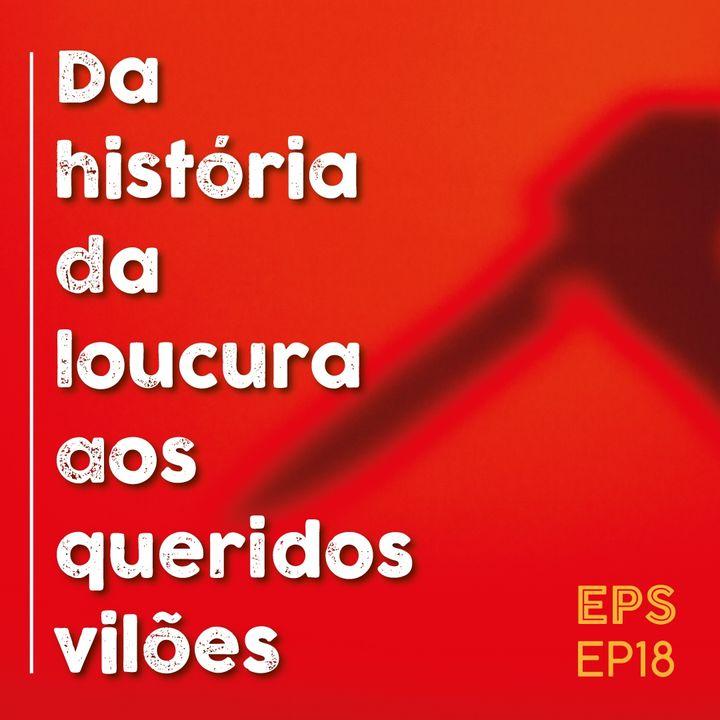 Ep018 - Da história da loucura aos queridos vilões - Eder Parker Show