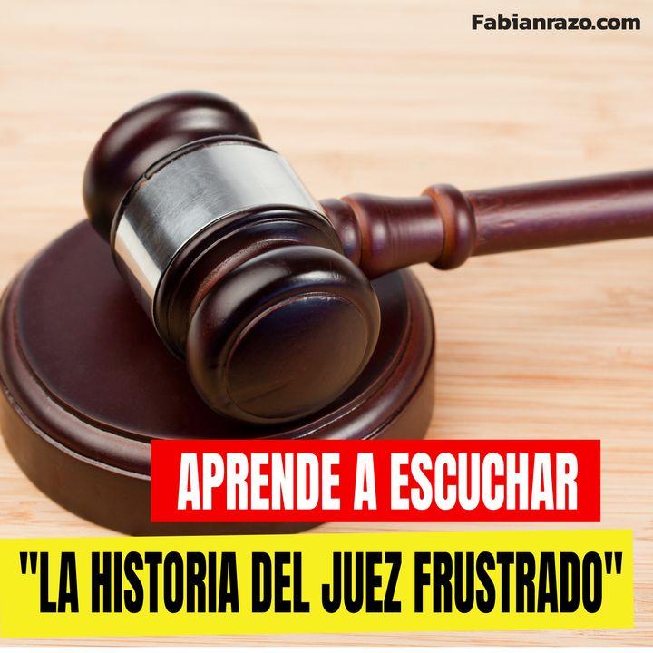 EL JUEZ FRUSTRADO -  Historias de Superacion
