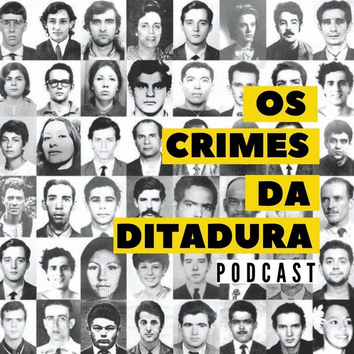 Os Crimes da Ditadura