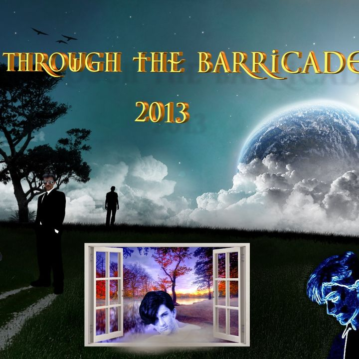 THROUGH THE BARRICADES 2013