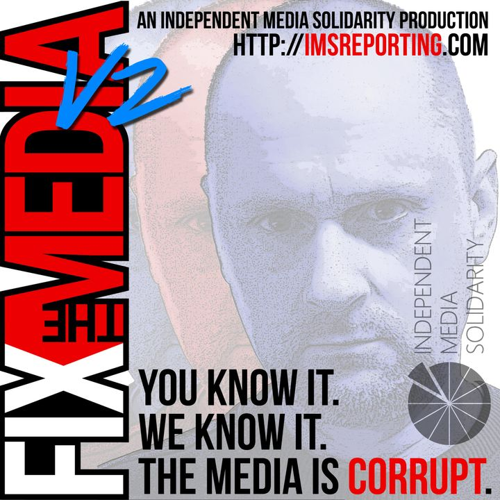 Fix the Media - Episode 4 - A future Fix the Media documentary?